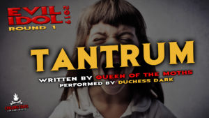 """""""Tantrum"""" by Queen of the Moths - Performed by Duchess Dark (Evil Idol 2019 Contestant # 42)"""