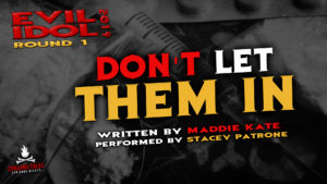 """""""Don't Let Them In"""" by Maddie Kate - Performed by Stacey Patrone (Evil Idol 2019 Contestant # 44)"""