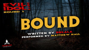 """Bound"" by Bnlala - Performed by Matthew Hall (Evil Idol 2019 Contestant # 46)"