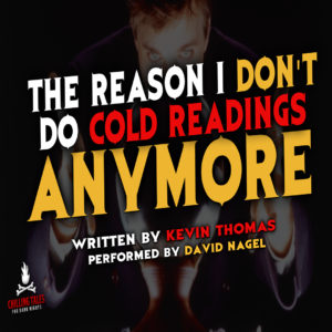 """The Reason I Don't Do Cold Readings Anymore"" by Kevin Thomas (feat. David Nagel)"