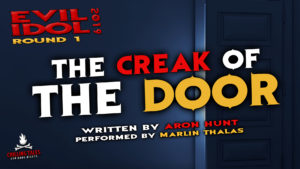 """The Creak of the Door"" by Aron Hunt - Performed by Marlin Thalas (Evil Idol 2019 Contestant # 49)"