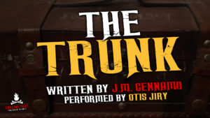 """""""The Trunk"""" by J.M. Cennamo - Performed by Otis Jiry"""