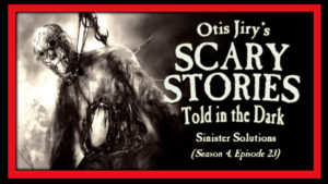 Sinister Solutions – Scary Stories Told in the Dark