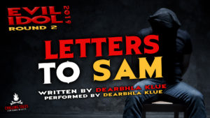 """Letters to Sam"" by Dearbhla Klue - Performed by Dearbhla Klue (Evil Idol 2019 Contestant # 3) - Round 2"