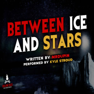 """Between Ice and Stars"" by MrDupin (feat. Kyle Stroud)"