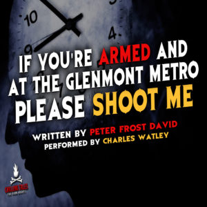 """If You're Armed and at the Glenmont Metro, Please Shoot Me"" by Peter Frost David (feat. Charles Watley)"