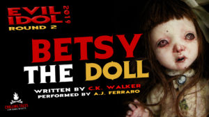 """Betsy the Doll"" by C.K. Walker (Rebecca Klingel) - Performed by A.J. Ferraro (Evil Idol 2019 Contestant #8)"