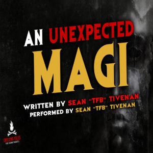 """An Unexpected Magi"" by Sean ""TFB"" Tivenan (feat. Sean ""TFB"" Tivenan)"