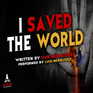 """I Saved the World"" by Luis Bermudez (feat. Luis Bermudez)"