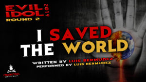 """I Saved the World"" by Luis Bermudez - Performed by Luis Bermudez (Evil Idol 2019 Contestant #7)"