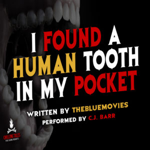 """I Found a Human Tooth in My Pocket"" by TheBlueMovies (feat. C.J. Barr)"
