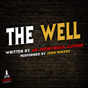 """The Well"" by an anonymous author (feat. John Rogers)"