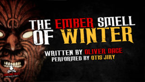 """The Ember Smell of Winter"" by Oliver Dace - Performed by Otis Jiry"