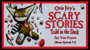 Say Your Prayers – Scary Stories Told in the Dark