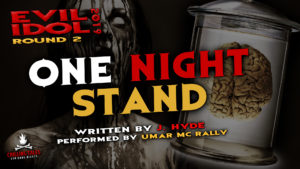 """One Night Stand"" by J. Hyde - Performed by Umar MC Rally (Evil Idol 2019 Contestant # 45)"