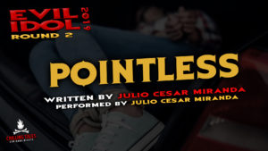 """""""Pointless"""" by Julio Cesar Miranda - Performed by Julio Cesar Miranda (Evil Idol 2019 Contestant # 24)"""