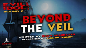 """Beyond the Veil"" by Sixty Seagraves - Performed by Alex Hill-Knight (Evil Idol 2019 Contestant # 15)"