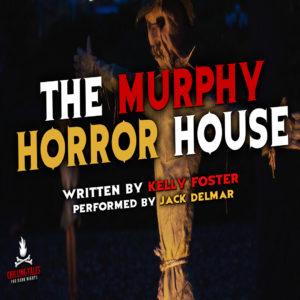 """The Murphy Horror House"" by Kelly Foster (feat. Jack Delmar)"
