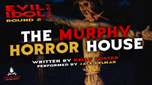 """The Murphy Horror House"" by Kelly Foster - Performed by Jack Delmar (Evil Idol 2019 Contestant #6)"