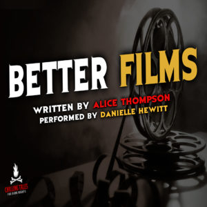 """Better Films"" by Alice Thompson (feat. Danielle Hewitt)"