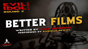 """Better Films"" by Alice Thompson - Performed by Danielle Hewitt (Evil Idol 2019 Contestant # 18)"