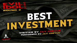 """Best Investment"" by Jay Corvus - Performed by Jay Corvus (Evil Idol 2019 Contestant # 50)"
