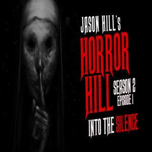 """Horror Hill – Season 2, Episode 1 - """"Into the Silence"""""""