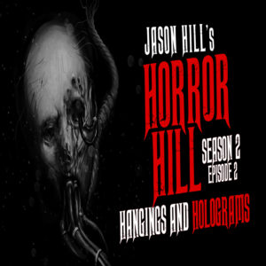 "Horror Hill – Season 2, Episode 2 - ""Hangings and Holograms"""