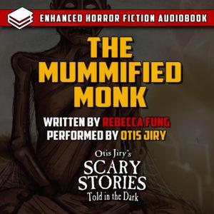 """""""The Mummified Monk"""" by Rebecca Fung (feat. Otis Jiry)"""
