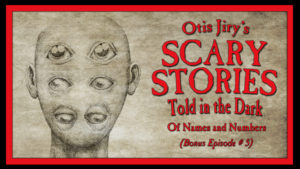 Of Names and Numbers – Scary Stories Told in the Dark