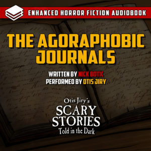 """The Agoraphobic Journals"" by Nick Botic (feat. Otis Jiry)"