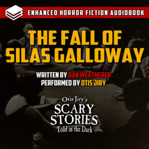 """The Fall of Silas Galloway"" by Dan Weatherer (feat. Otis Jiry)"