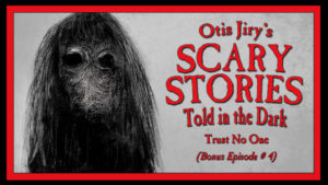 Trust No One – Scary Stories Told in the Dark