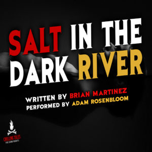 """Salt in the Dark River"" by Brian Martinez (feat. Adam Rosenbloom)"