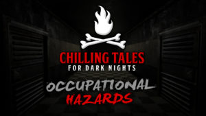 Occupational Hazards – The Chilling Tales for Dark Nights Podcast