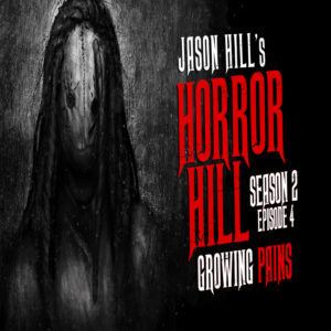 "Horror Hill – Season 2, Episode 4 - ""Growing Pains"""