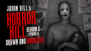 Drawn and Cornered – Horror Hill