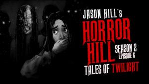Tales of Twilight – Horror Hill