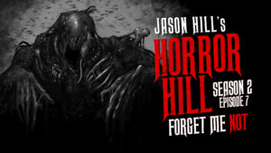 Forget Me Not – Horror Hill