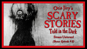 Stones Unturned – Scary Stories Told in the Dark