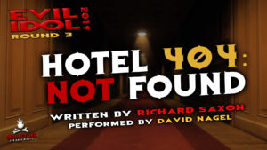 """""""Room 404: Not Found"""" by Richard Saxon - Performed by David Nagel (Evil Idol 2019 Contestant # 48)"""