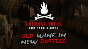 Old Wine in New Bottles – The Chilling Tales for Dark Nights Podcast