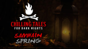 Samhain Spring – The Chilling Tales for Dark Nights Podcast