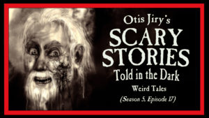 Weird Tales – Scary Stories Told in the Dark