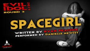 """""""Spacegirl"""" by Ryan Peacock - Performed by Danielle Hewitt (Evil Idol 2019 Contestant # 18)"""