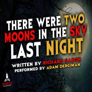 """""""There Were Two Moons in the Sky Last Night"""" by Richard Saxon (feat. Adam Dergiman)"""