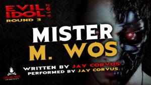 """Mr. M. Wos"" by Jay Corvus - Performed by Jay Corvus (Evil Idol 2019 Contestant # 50)"