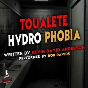 """""""Toualetehydrophobia"""" by Kevin David Anderson (feat. Rob Davids)"""