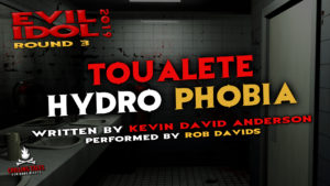 """Toualetehydrophobia"" by Kevin David Anderson - Performed by Rob Davids (Evil Idol 2019 Contestant # 31)"