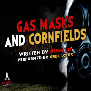 """Gas Masks and Cornfields"" by Hugh Lu (feat. Greg Louis)"